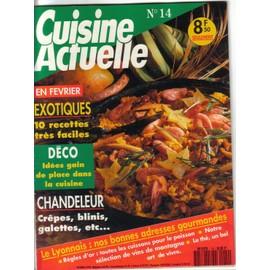 Cuisine Actuelle N� 14 : Chandeleur : Cr�pes, Blinis, Galettes, Etc...