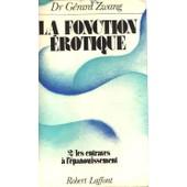La Fonction Erotique. Tome 2. Les Entraves A L' Epanouissement de g�rard zwang