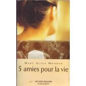 Cinq Amies Pour La Vie de Monroe, Mary Alice