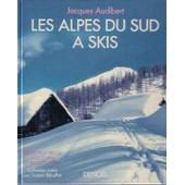 Les Alpes Du Sud A Skis de Audibert Jacques