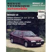 Renault 19 - Moteurs Essence 1.2-1.4-1.7-1.8, 8 Et 16 Soupapes, Moteurs Diesel, Atmo - Et Turbo, Jusqu'� Fin De Fabrication de