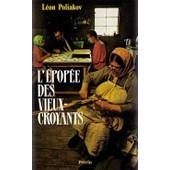 L'�pop�e Des Vieux-Croyants - Une Histoire De La Russie Authentique de L�on Poliakov