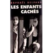 Les Enfants Cach�s de Rapha�l Delpard