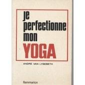 Je Perfectionne Mon Yoga de VAN LYSEBETH, Andre