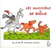 Les Musiciens De Br�me de Et Wilhelm Grimm, Jacob