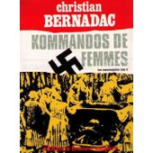 Kommandos De Femmes. Les Mannequins Nus, Tome 3 de christian bernadac