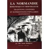 La Normandie Romanesque Et Merveilleuse : Traditions, L�gendes Et Superstitions Populaires De Cette Province de Bosquet, Am�lie