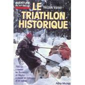 Triathlon Historique-Le- de Nicolas Vanier