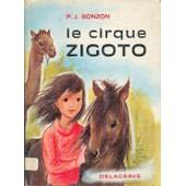 Le Cirque Zigoto - Livre De Lectures Suivies, Cours �l�mentaire de bonzon paul-jacques