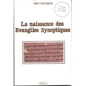 La Naissance Des �vangiles Synoptiques de jean carmignac