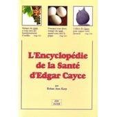 L'encyclop�die De La Sant� D'edgar Cayce de Karp, Reban Ann