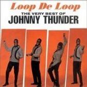 Loop De Loop: The Very Best Of Johnny Thunder - Johnny Thunders