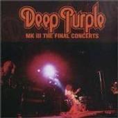 Mk Iii: The Final Concerts - Deep Purple