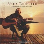Bound For The Promised Land: The Best Of Andy Griffith Hymns - Andy Griffith