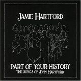 Part Of Your History The Songs Of John Hartford