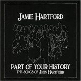 Part of Your History - The Songs of John Hartford