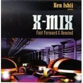 X-Mix: Fast Forward & Rewind - Ken Ishii