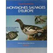 Montagnes Sauvages D'europe - Les 100 Plus Belles Randonn�es Du Naturaliste de claude. dendaletche