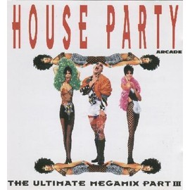 House Party - The Ultimate Megamix Part III