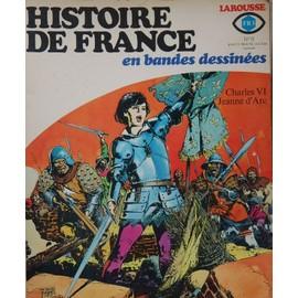 Histoire De France En Bande Dessin�es N� 9 : Charles Vi, Jeanne D'arc