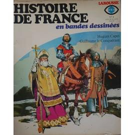 Histoire De France En Bande Dessin�es N� 4 : Hugues Capet, Guillaume Le Conqu�rant