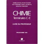 Chimie Terminales C, E - Livre Du Professeur, Programme 1989 de Ecollan De Coligny