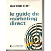 Le Guide Du Marketing Direct de Ferry