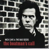 Nick Cave And The Bad Seeds - The Boatman S Call