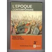 L'epoque Contemporaine - Nouvelle Collection D'histoire Bordas - 3eme de FRANCOIS, Denis