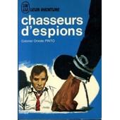 J'ai Lu Leur Aventure : Chasseurs D'espions de Colonel Pinto, Oreste