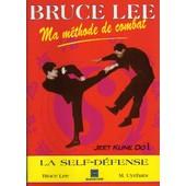 Ma M�thode De Combat : Jeet Kune Do Tome 1 - Techniques De Self-D�fense de Bruce Lee