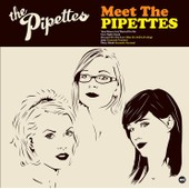 Meet The Pipettes - The Pipettes