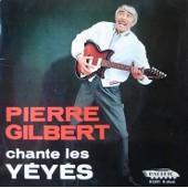 Pierre Gilbert Chante Les Y�y�s - Gilbert, Pierre