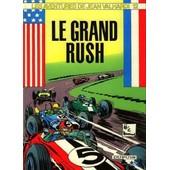 Les Aventures De Jean Valhardi Tome 12 - Le Grand Rush de Jij�