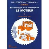 Technologie De L'automobile N� 1 - G�n�ralit�s Sur Le V�hicule Et Sur Le Moteur de gustave maillard