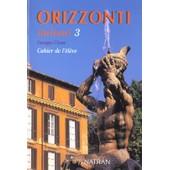 Orizzonti Italiani 3 - Cahier De L'�l�ve de Georges Ulysse