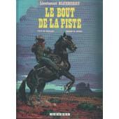 Lieutenant Blueberry N�26 Le Bout De La Piste de jean-michel charlier