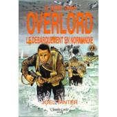 6 Juin 1944 - Overlord, Le D�barquement En Normandie de Jo�l Tanter