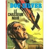 Doc Silver Le Chasseur Noir de Funcken L Et F