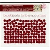 Tanto Tempo Remixes - European Import - Gilberto, Bebel
