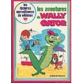 Les Aventures De Wally Gator de Eileen Daly