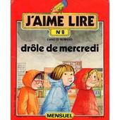 J'aime Lire N� 8 : Drole De Mercredi