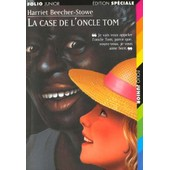 La Case De L'oncle Tom de Harriet Beecher-Stowe