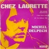 Chez Laurette - 45 Tours Ep (Longue Dur�e) - Michel Delpech