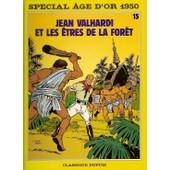 Les Aventures De Jean Valhardi Tome 15 - Jean Valhardi Et Les �tres De La For�t de Yvan Delporte