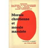 Morale Chr�tienne Et Morale Marxiste de Collectif