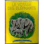Le Voyage Des �l�phants de V�RIT� MARCELLE (PSEUD)