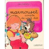 Les Grandes Actions De Marmouset Tome 5 - Marmouset Compte De Un � Dix de Dina Kathelyn