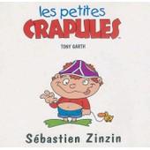 Les Petites Crapules : S�bastien Zinzin de tony garth