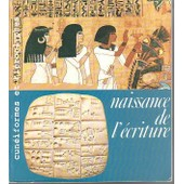 Naissance De L'�criture - Cun�iformes Et Hi�roglyphes, - Exposition - , Galeries Nationales Du Grand Palais, 7 Mai-9 Ao�t 198 de Collectif